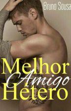 Melhor Amigo Hétero ✔Romance Gay✔ by Leitor_Dedicado