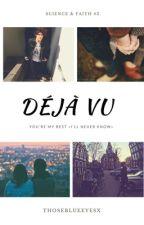 Déjà Vu |b.m. {EN PAUSA} by ThoseBlueEyesx