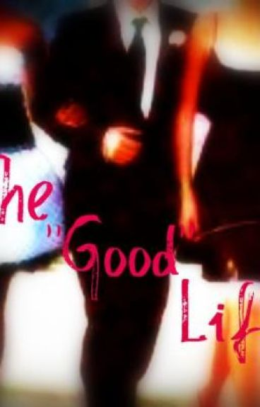 "The ""Good Life"""
