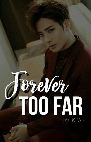 Forever Too Far ♡Jackson Wang♡ #TooFar3
