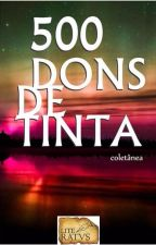 500 DONS DE TINTA by Literatvs1