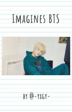 Imagines BTS by -yxgy-