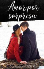 Amor por sorpresa by Sammycond