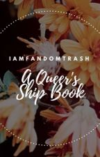 An Asexual's Ship Book by IAmFandomTrash