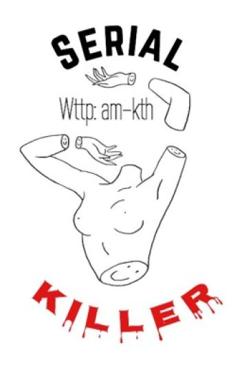 Serial killer. | TaeHyung