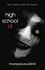 High School Kill [Complete] by CanisLupus88