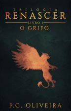 O Grifo | Trilogia Emersão - Livro 1 by pcoliveira