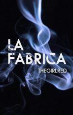 La Fábrica by TheGirlRed