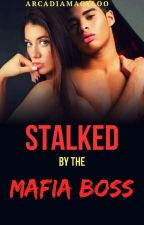 Stalked By The Mafia Boss by Macy-Ann