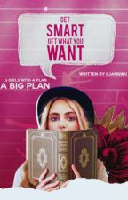 Get Smart, Get What You Want by cjangwu