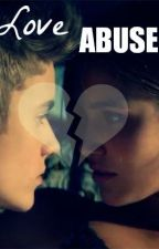 Love Abuse (another Justin Bieber love story) by lismoven