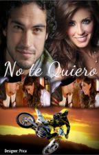 No te Quiero ✔ by PriscilaWenzel