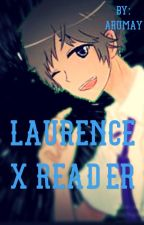 Laurence x Reader by Arumay