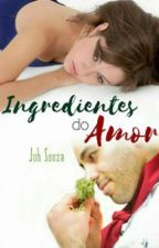Ingredientes do Amor by juhsouza129229