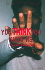 You Think You Know Me: A Patrick Breeding Story (Love Crimes Sequel) by crazigirl12