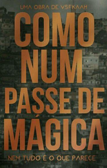 Como num passe de mágica