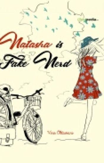 Natasha Is Fake Nerd - [ Completed ][DI TERBITKAN]