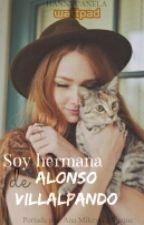 Soy Hermana De Alonso Villalpando by gramignoli