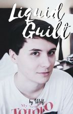 Liquid Guilt (Dan Howell/Phil Lester) by writing-wolf