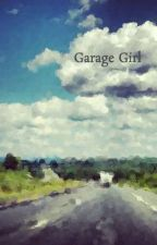 Garage Girl by _no_name_12345