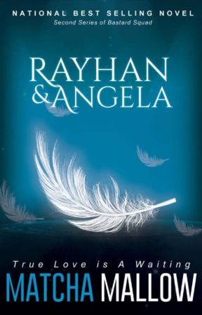 RAYHAN AND ANGELA (End-Completed✅) by matchamallow