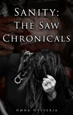 Sanity: The Saw Chronicles [C] by NonaHysteria