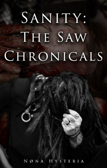 Sanity: The Saw Chronicles [C]