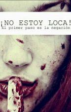 ¡No Estoy Loca! by Chanfan_6