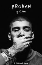 Broken [Dark Zayn Malik Fanfic] *UNDER MAJOR EDITING* by R_Irena