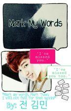 Mark My Words by ohkookie