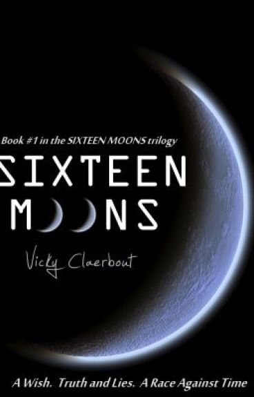 Sixteen Moons [on hold]