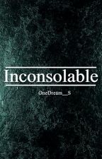 Inconsolable by OneDream__S