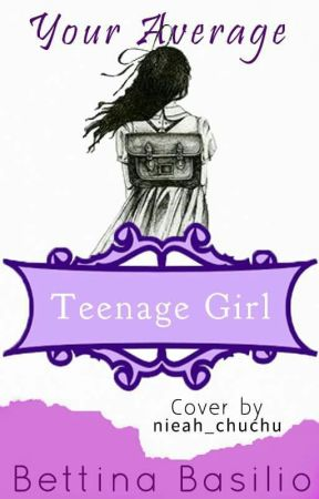 Your Average Teenage Girl by LoveDriven_Galaxies