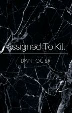 Assigned To Kill (Luke Hemmings) by DaniOgier