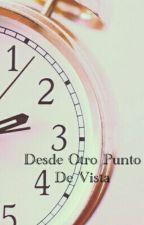 Desde Otro Punto De Vista (Cambio De Cuerpo) by gerardoCer09