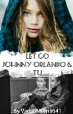 Let Go- Johnny Orlando & Tu by VivianaMorris641