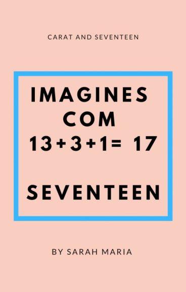 IMAGINE COM 13+3+1= 17 - SEVENTEEN