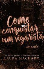 Como Conquistar um Vigarista [Completo] by LauraaMachado