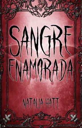 Sangre Enamorada (Completa hasta el 26/3/17) by NataliaAlejandra