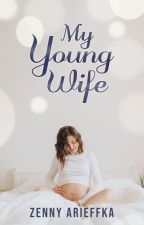 My Young Wife (MBA Series #1) by zennyarieffka