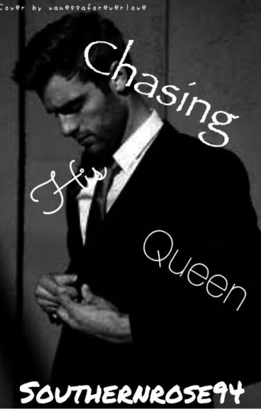 Chasing His Queen