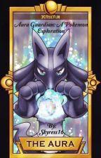 Aura Guardian: A Pokémon Exploration by Skyress16