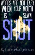 Words are not easy when your mouth is sewn shut. by LauraWorsnop