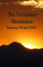 The Forbidden Mountains by RomanceWriter2000