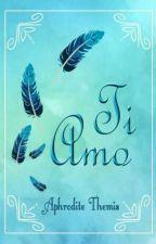 Ti Amo by AphroditeThemisYJS