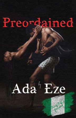Preordained #ProjectNigeria by Ada_Eze1