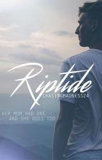 Riptide (#wattys2016) by ChasingMadness24