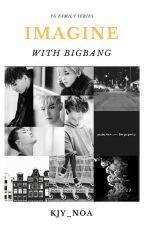 IMAGINE WITH BIGBANG by nonakwon