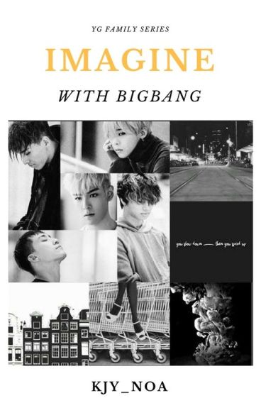 IMAGINE WITH BIGBANG
