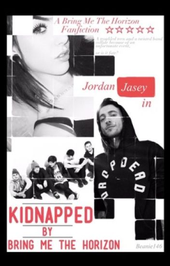 Kidnapped by Bring Me The Horizon ( #Wattys2014 ) [✔]
